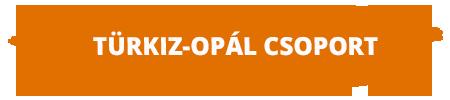 Juliett csoportok Türkiz-Opál